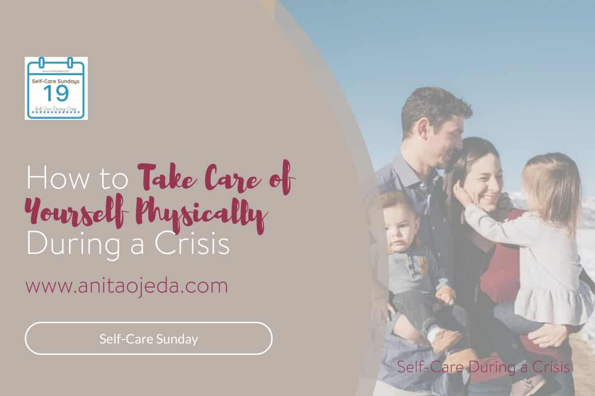 Ever wondered how to take care of yourself physically during a crisis? I learned the hard way what NOT to do. Five tips to help you with physical self-care--even if the world's gone crazy. #health #healthyhabits #exercise #physical #selfcare #SelfCareSunday #model #healthyeating #healthydiet #shelterinplace #COVID-19