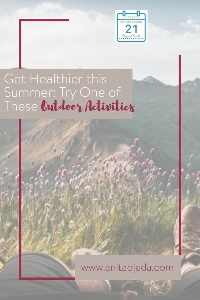 Summer is the perfect time to improve your physical health. Check out these six ideas for having fun AND improving your health this summer. #selfcare #physicalhealth #SelfCareSunday #goals #summer
