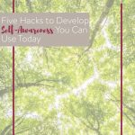 Everyone talks about self-awareness, but how does a person go about actually developing it? And how can self-awareness actually lead to a happier life? Today's post will show you how. #selfawareness #growth #growthmindset #selfhelpbooks #5voices #selfcare #selfcarehacks